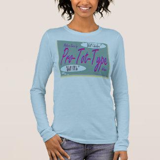 Mothers Swear By Pro-Tot-Type Wear Long Sleeve T-Shirt