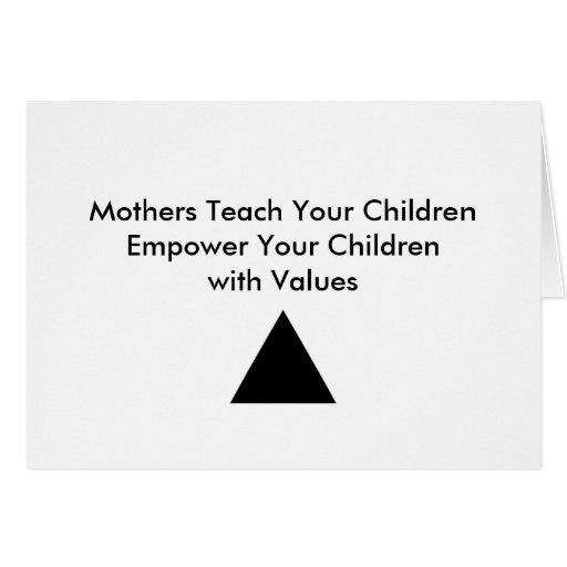 Mothers Teach Your Children Empower Your Children Greeting Card