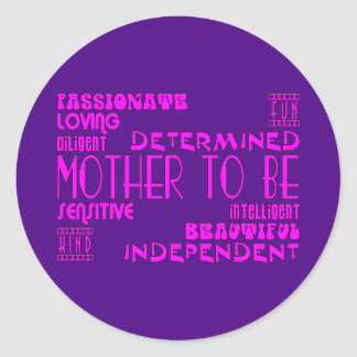 Mothers to Be Future Moms Baby Showers : Qualities Classic Round Sticker