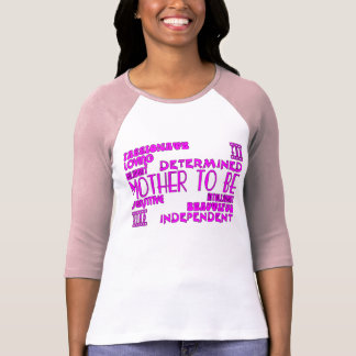 Mothers to Be Future Moms Baby Showers : Qualities T-Shirt