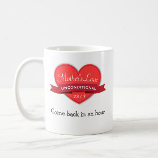 Mother's Unconditional Love Funny Mug