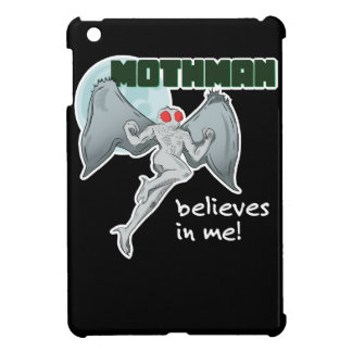 Mothman Believes in Me!   Point Pleasant, WV Case For The iPad Mini