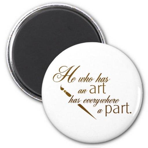 motivación-él que tiene un arte tiene por todas pa imán de frigorífico