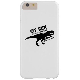 Motivate Dinosaurs T-Rex Occupational Therapy Gift Barely There iPhone 6 Plus Case