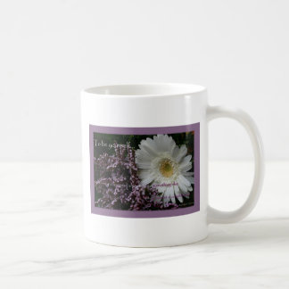 Motivating quote gift white gerber daisy coffeecup coffee mug