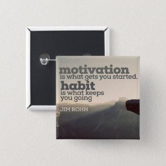 Motivation And Habit by Jim Rohn Pinback Button