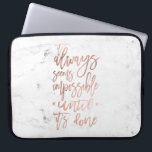 "Motivation chic rose gold typography white marble laptop sleeve<br><div class=""desc"">A motivational saying It always seems impossible until it&#39;s done. A modern ,  motivational and trendy quote in a hand lettering brush style with faux rose gold foil on a stylish white marble background</div>"