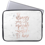 Motivation chic rose gold typography white marble laptop sleeve<br><div class='desc'>A motivational saying It always seems impossible until it&#39;s done. A modern ,  motivational and trendy quote in a hand lettering brush style with faux rose gold foil on a stylish white marble background</div>