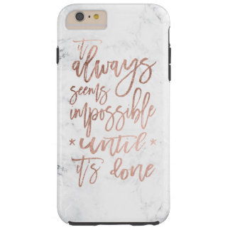 Motivation chic rose gold typography white marble tough iPhone 6 plus case