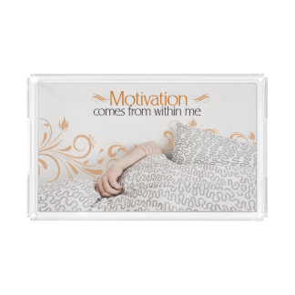 Motivation Comes From Within Me Acrylic Tray