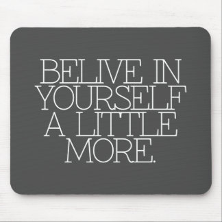 Motivation, inspiration, words of wisdom. quotes mouse pad