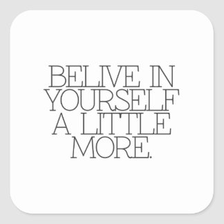 Motivation, inspiration, words of wisdom. quotes square sticker