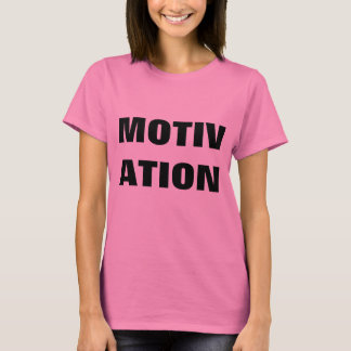 Motivation shirt