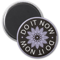 Motivational 3 Word Quotes ~Do It Now~ 2 Inch Round Magnet