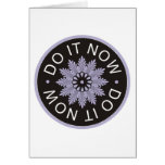 Motivational 3 Word Quotes ~Do It Now~ Card