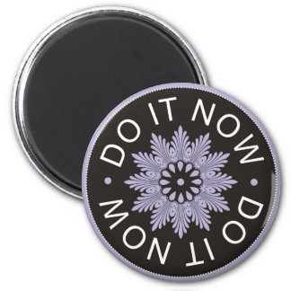 Motivational 3 Word Quotes ~Do It Now~ Magnet
