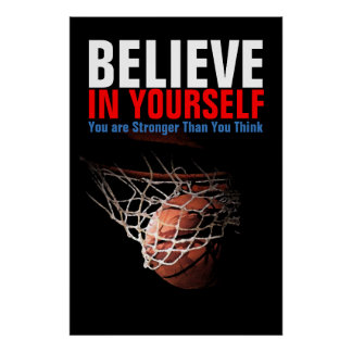 Motivational Basketball Believe in Yourself Poster
