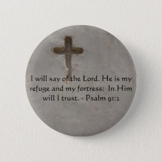 Motivational. Bible Verse Psalm 91:2 Button