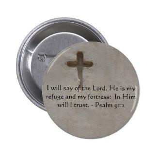 Motivational. Bible Verse Psalm 91:2 Button