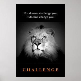 Motivational Challenge Qoute Black White King Lion Poster