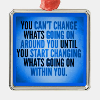 MOTIVATIONAL CHANGE QUOTE EXPRESSIONS TRUISMS SAYI CHRISTMAS TREE ORNAMENT