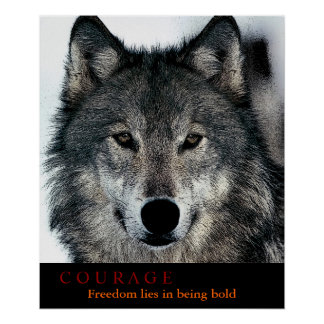 Motivational Courage Quote Wolf Eyes Poster