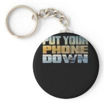 Motivational Design Sailing Put Your Phone Down Keychain