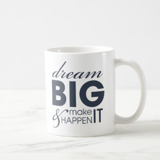 Motivational Dream Work Success Coffee Mug