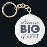 "Motivational Dream Work Success Keychain<br><div class=""desc"">Motivational inspirational words: Dream Big and Make It Happen. Motivational words of wisdom. If you work hard,  no matter how big your dreams are (dare to dream big),  you&#39;ll get your dreams come true,  that&#39;s the formula of success.</div>"