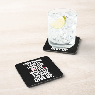 Motivational - Good Things Come To Those Who Work Drink Coaster