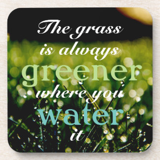 Motivational| Grass is greener where you water it Beverage Coaster