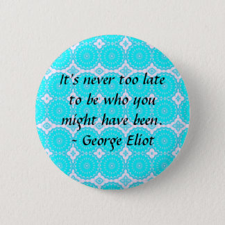 Motivational Inspirational Quote Pinback Button