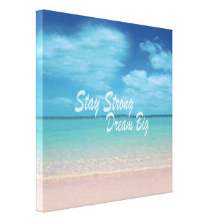 Motivational, Inspirational,Stay strong,Dream big Canvas Print