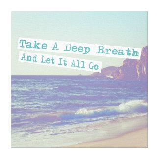 Motivational, Inspirational,Take a deep breath ... Canvas Print