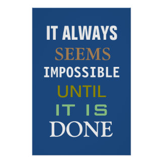 Motivational It Always Seems Impossible Poster