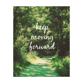 Motivational Keep Moving Forward Quote Canvas Print