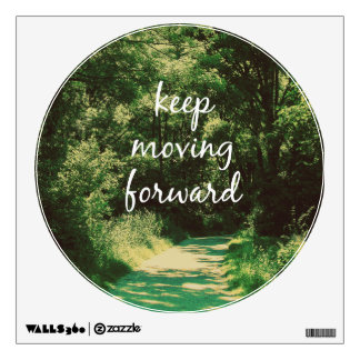 Motivational Keep Moving Forward Quote Wall Decal