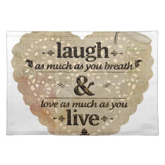 motivational laugh love placemat