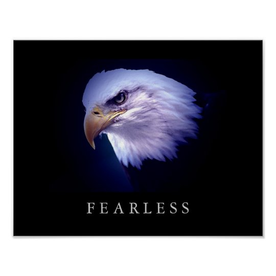The Eagle Has Landed Quote: Motivational Leadership Fearless Eagle Eyes Poster