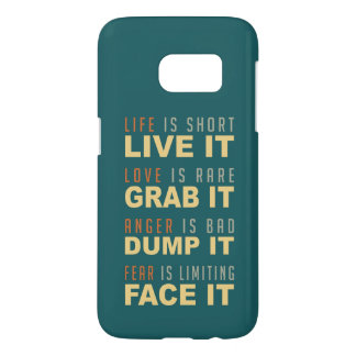 Motivational Life Advice cases Samsung Galaxy S7 Case