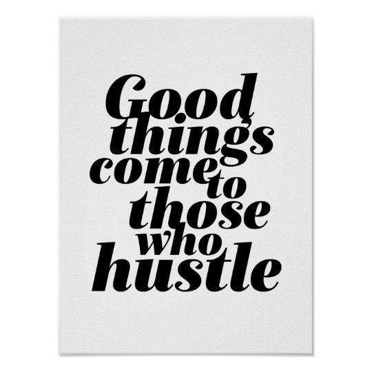 Motivational Life Quote Poster Hustle Work Hard Zazzle Unique Life Quote Poster