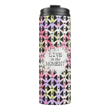 Motivational Live in the Moment Drink Thermal Tumbler