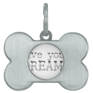 motivational live your dreams pet tag
