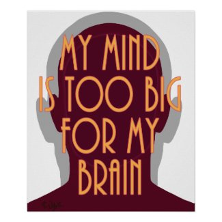 Motivational My Mind Is Too Big For My Brain