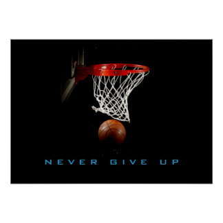 Motivational Never Give Up Basketball Poster