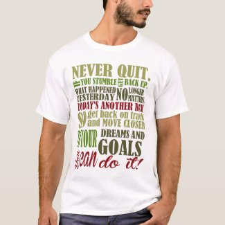Motivational: Never Quit T-Shirt