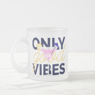 Motivational only good vibes cocktail party frosted glass coffee mug