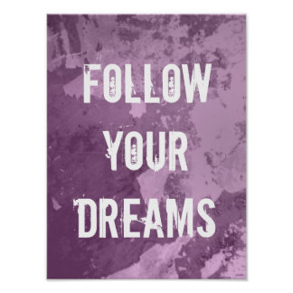 Motivational poster quote | Follow your dreams