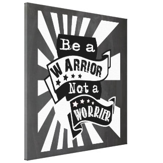 Motivational quote. Be a warrior not a worrier Canvas Print
