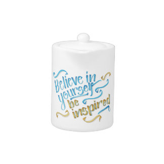Motivational Quote - Believe in yourself Teapot